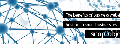 The benefits of business website hosting to small business owners