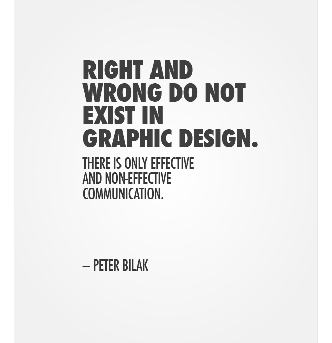 Right and Wrong Do Not Exist in Graphic Design.